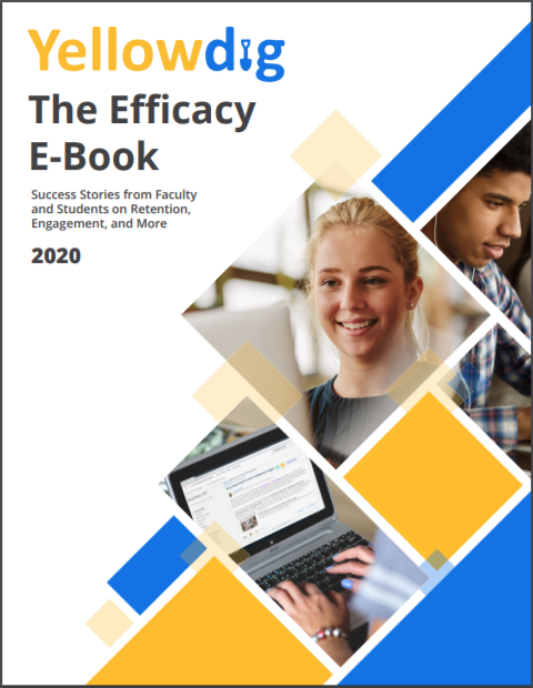 Yellowdig Efficacy E-book. Success stories from faculty and students on retention, engagement, and more